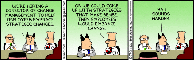 Dilbert cartoon, making light of change management.